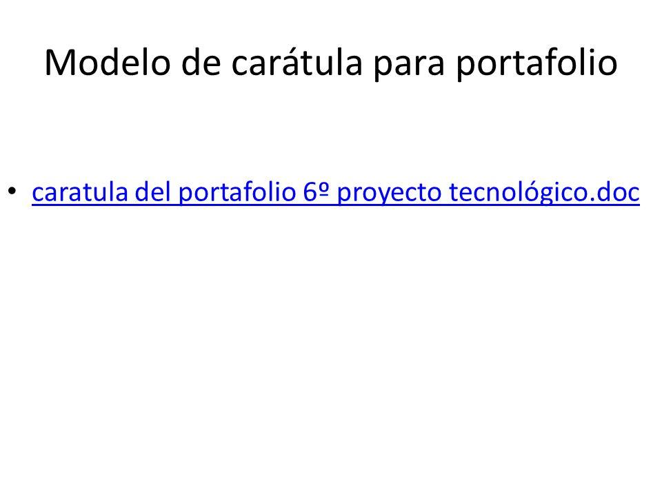 Modelo de carátula para portafolio caratula del portafolio 6º proyecto tecnológico.doc