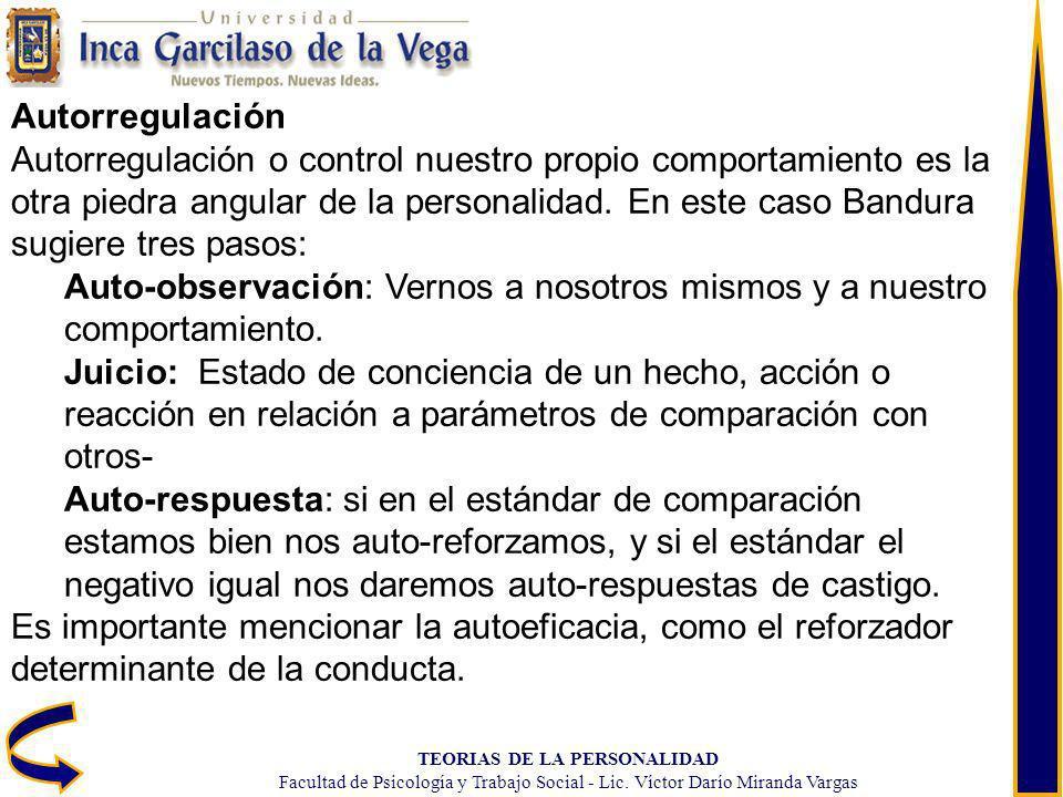 TEORIAS DE LA PERSONALIDAD Facultad de Psicología y Trabajo Social - Lic. Víctor Darío Miranda Vargas Autorregulación Autorregulación o control nuestr