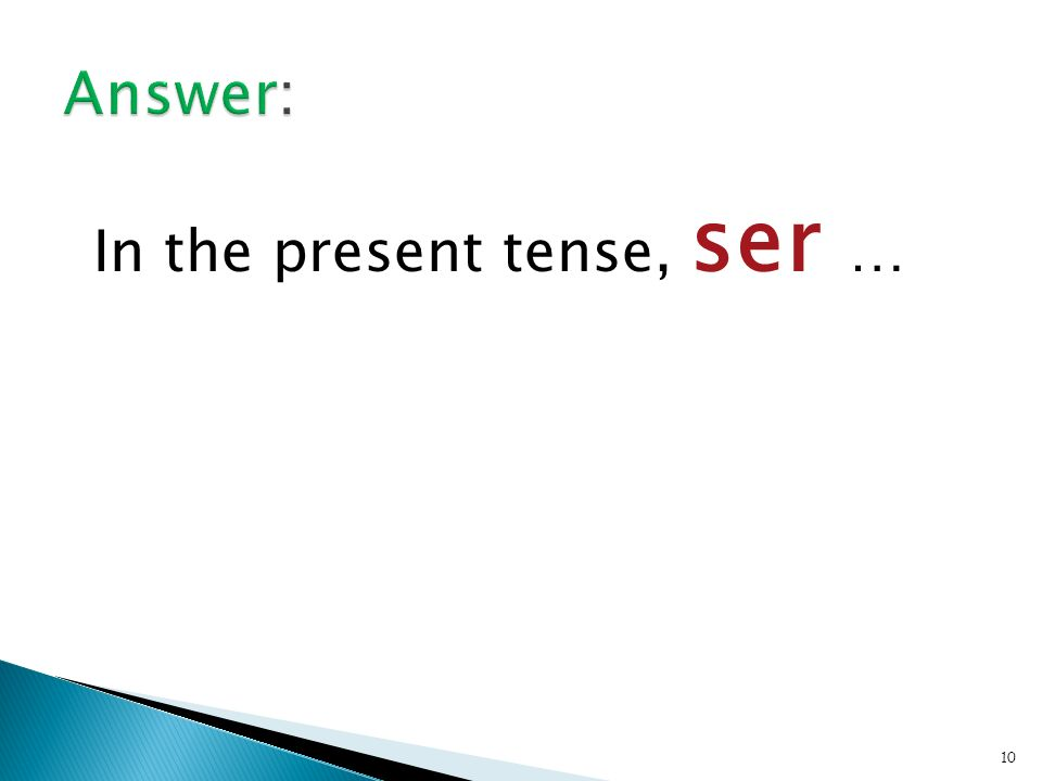 9 How are ser & estar conjugated in Spanish in the present tense