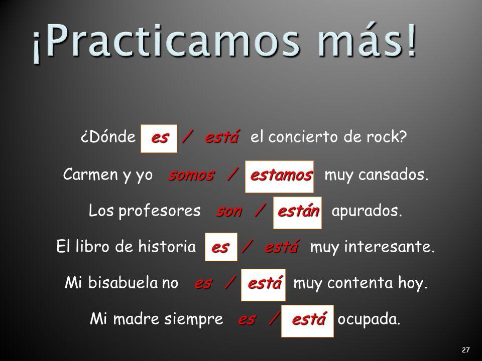 26 es / está Mi amigo es / está de la República Dominicana.