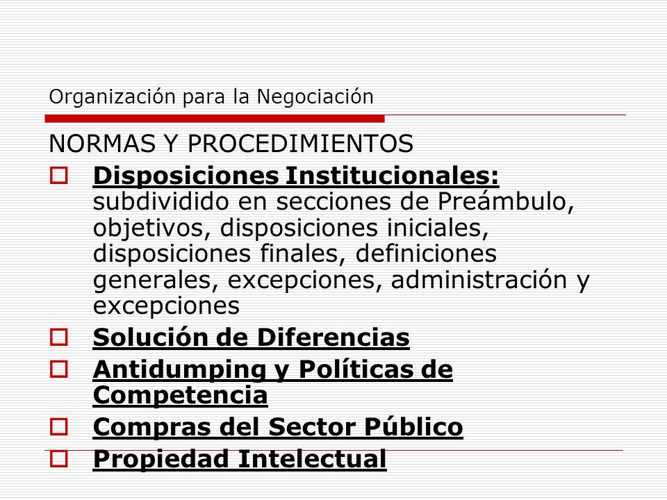 Organización para la Negociación NORMAS Y PROCEDIMIENTOS Disposiciones Institucionales: subdividido en secciones de Preámbulo, objetivos, disposicione