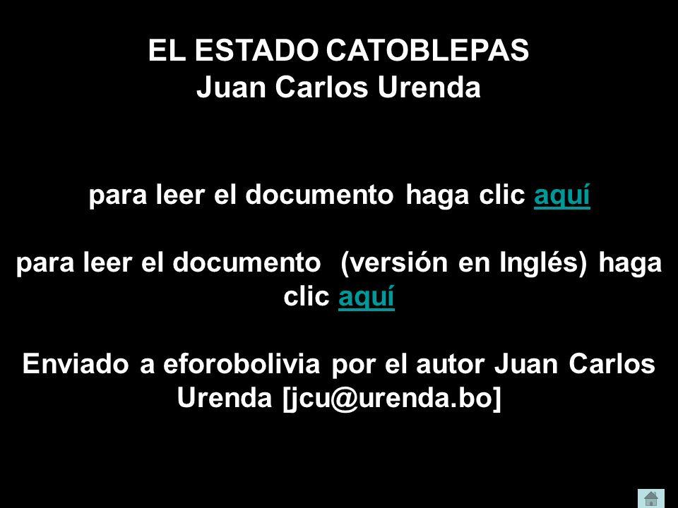 EL ESTADO CATOBLEPAS Juan Carlos Urenda para leer el documento haga clic aquíaquí para leer el documento (versión en Inglés) haga clic aquíaquí Enviad