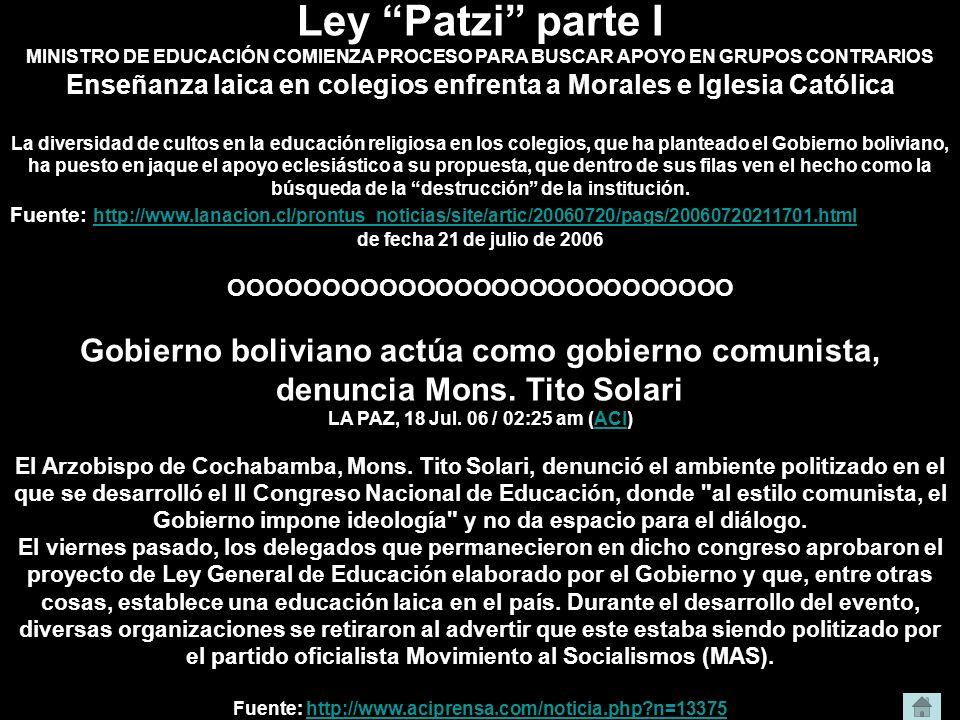 Ley Patzi parte I MINISTRO DE EDUCACIÓN COMIENZA PROCESO PARA BUSCAR APOYO EN GRUPOS CONTRARIOS Enseñanza laica en colegios enfrenta a Morales e Igles