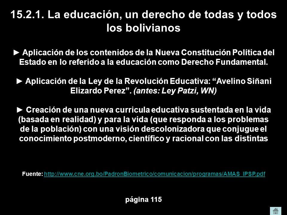 15.2.1. La educación, un derecho de todas y todos los bolivianos Aplicación de los contenidos de la Nueva Constitución Política del Estado en lo refer