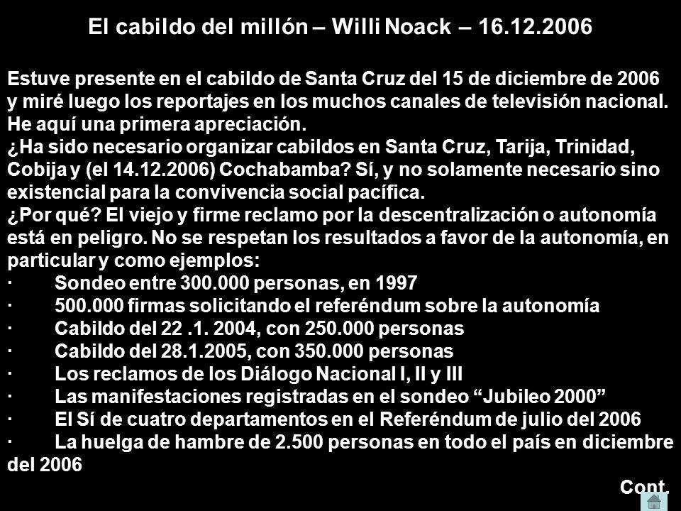 El cabildo del millón – Willi Noack – 16.12.2006 Estuve presente en el cabildo de Santa Cruz del 15 de diciembre de 2006 y miré luego los reportajes e