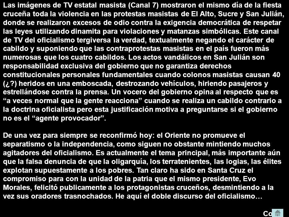 Las imágenes de TV estatal masista (Canal 7) mostraron el mismo día de la fiesta cruceña toda la violencia en las protestas masistas de El Alto, Sucre