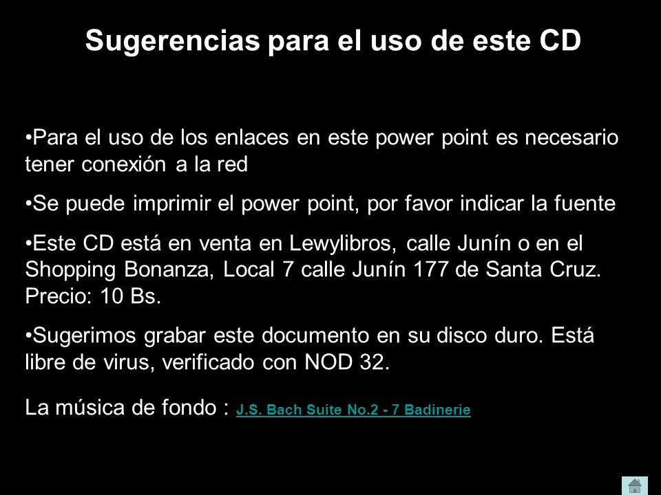 Sugerencias para el uso de este CD Para el uso de los enlaces en este power point es necesario tener conexión a la red Se puede imprimir el power poin