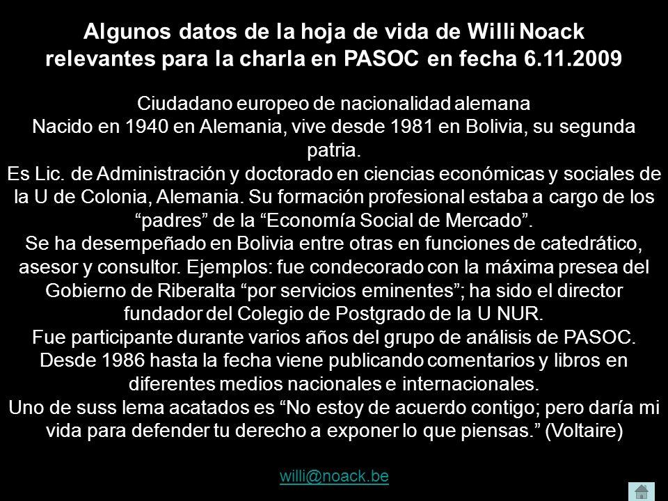 Algunos datos de la hoja de vida de Willi Noack relevantes para la charla en PASOC en fecha 6.11.2009 Ciudadano europeo de nacionalidad alemana Nacido