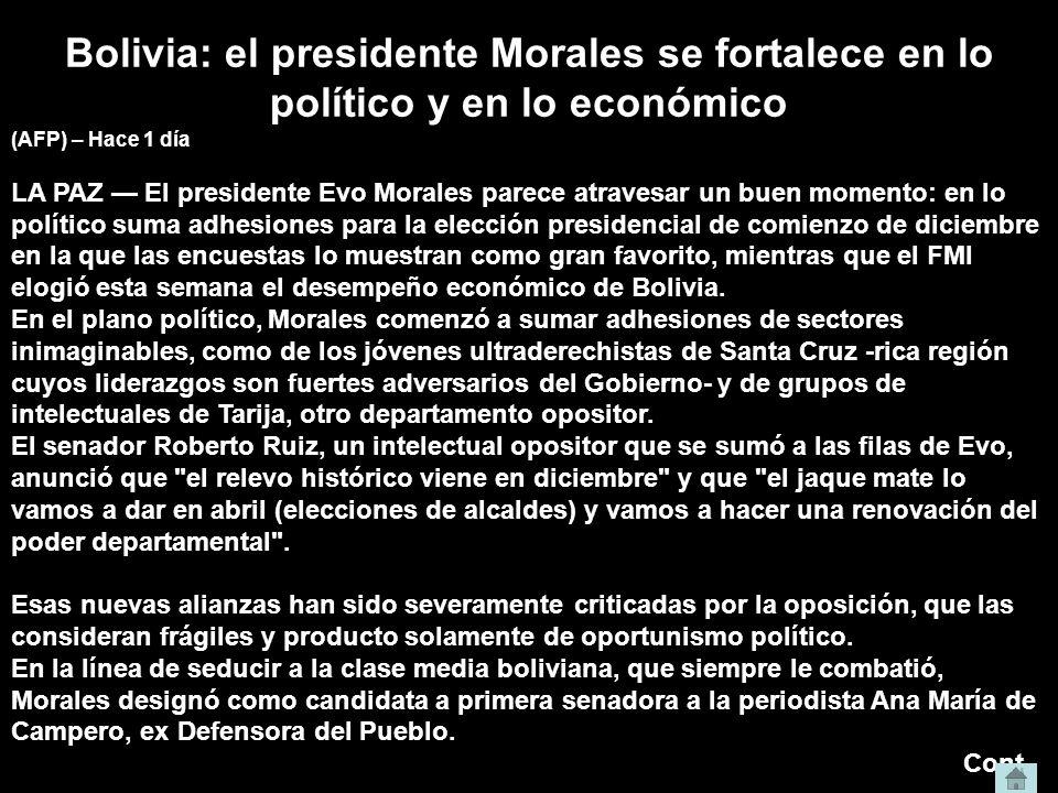 Bolivia: el presidente Morales se fortalece en lo político y en lo económico (AFP) – Hace 1 día LA PAZ El presidente Evo Morales parece atravesar un b