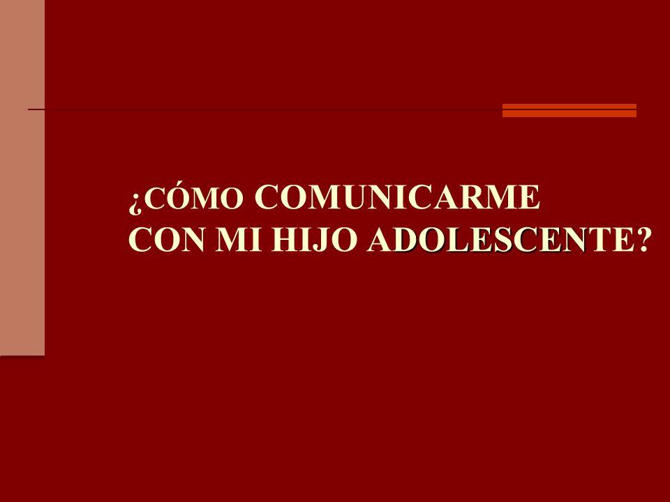 DOLESCEN ¿CÓMO COMUNICARME CON MI HIJO ADOLESCENTE?