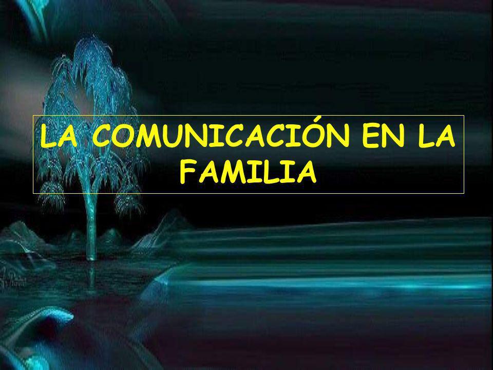 LA COMUNICACIÓN EN LA FAMILIA