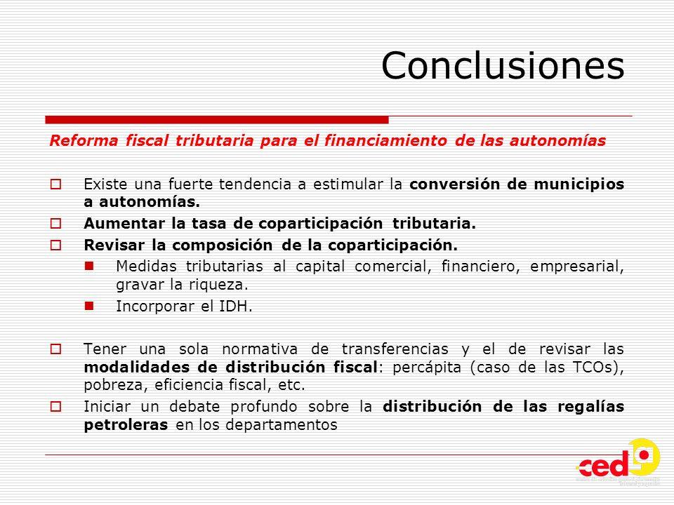 Conclusiones Reforma fiscal tributaria para el financiamiento de las autonomías Existe una fuerte tendencia a estimular la conversión de municipios a