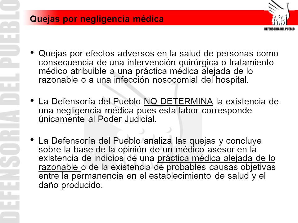 Quejas por negligencia médica Quejas por efectos adversos en la salud de personas como consecuencia de una intervención quirúrgica o tratamiento médic