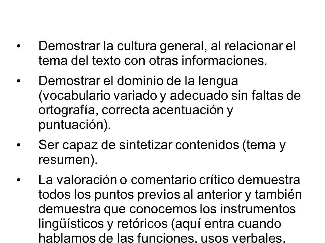 Demostrar la cultura general, al relacionar el tema del texto con otras informaciones. Demostrar el dominio de la lengua (vocabulario variado y adecua