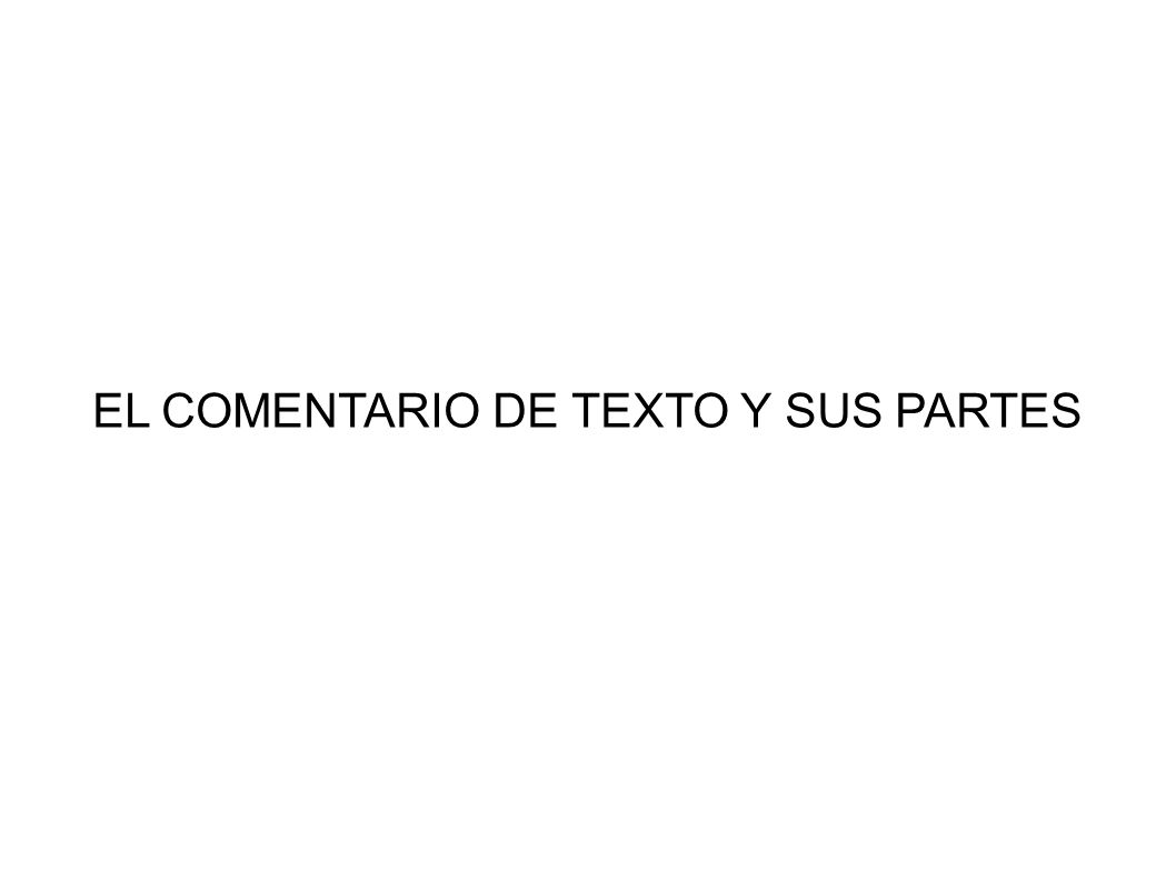 EL COMENTARIO DE TEXTO Y SUS PARTES
