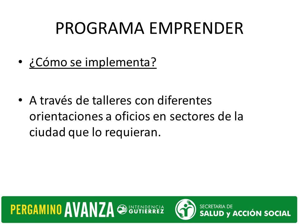PROGRAMA EMPRENDER ¿Cómo se implementa.