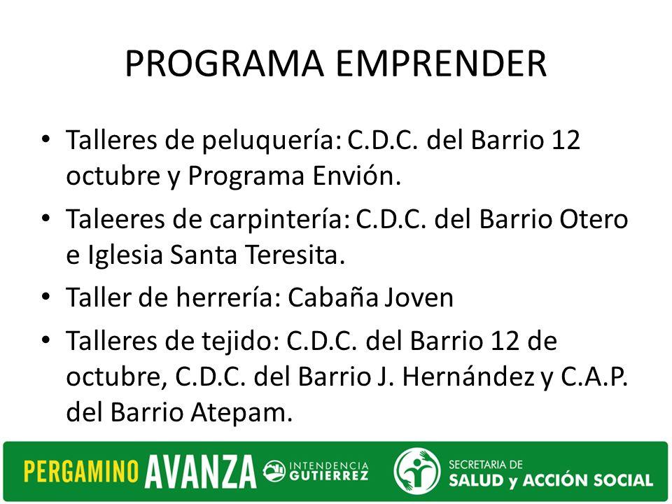 PROGRAMA EMPRENDER Talleres de peluquería: C.D.C. del Barrio 12 octubre y Programa Envión.