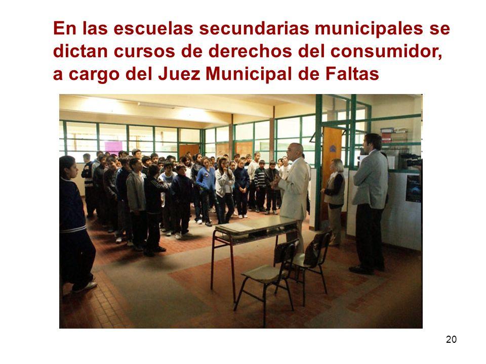20 En las escuelas secundarias municipales se dictan cursos de derechos del consumidor, a cargo del Juez Municipal de Faltas