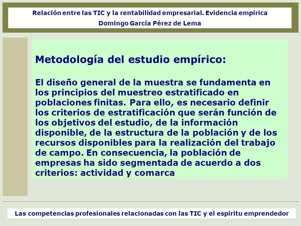 Metodología del estudio empírico: El diseño general de la muestra se fundamenta en los principios del muestreo estratificado en poblaciones finitas. P