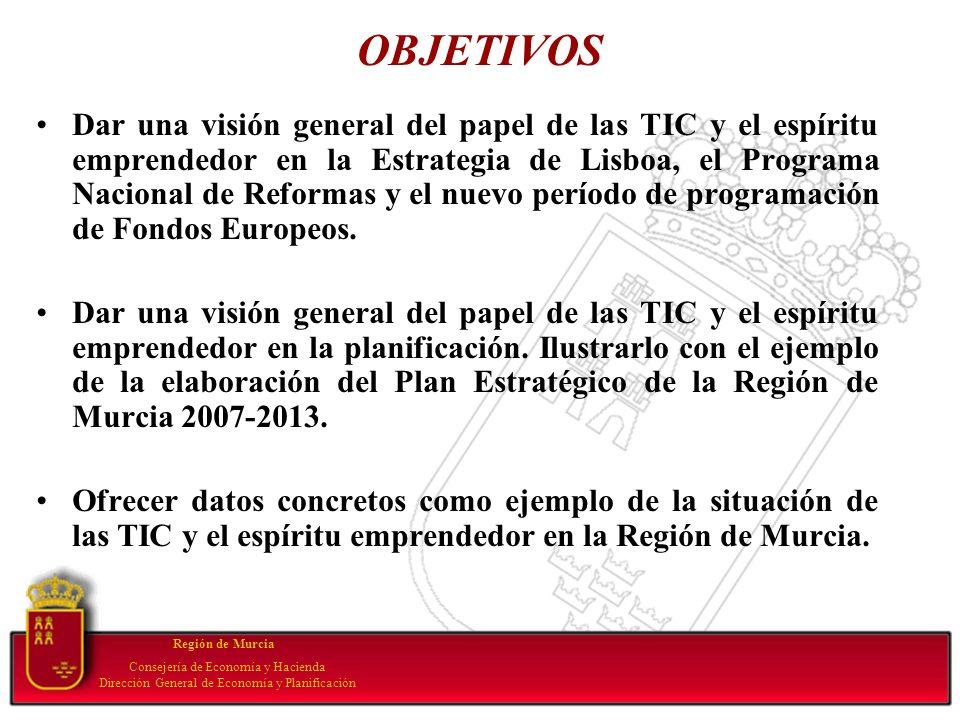 OBJETIVOS Dar una visión general del papel de las TIC y el espíritu emprendedor en la Estrategia de Lisboa, el Programa Nacional de Reformas y el nuev
