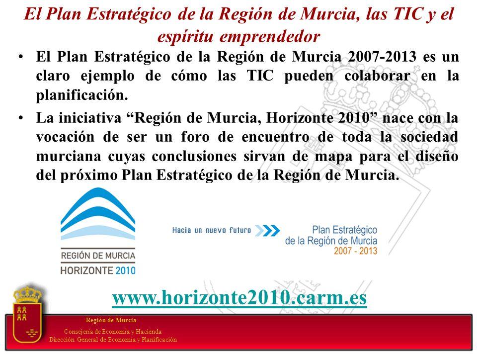 El Plan Estratégico de la Región de Murcia, las TIC y el espíritu emprendedor El Plan Estratégico de la Región de Murcia 2007-2013 es un claro ejemplo