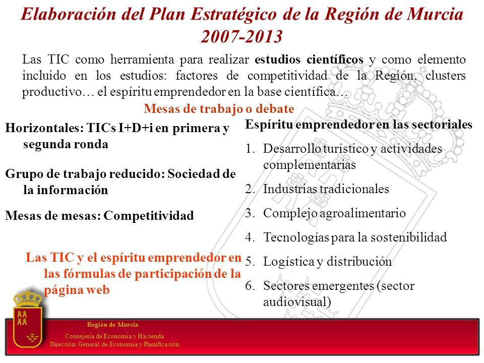 Elaboración del Plan Estratégico de la Región de Murcia 2007-2013 Región de Murcia Consejería de Economía y Hacienda Dirección General de Economía y P