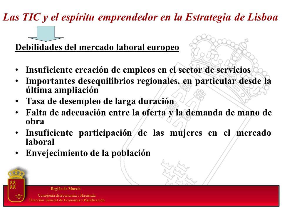 Las TIC y el espíritu emprendedor en la Estrategia de Lisboa Debilidades del mercado laboral europeo Insuficiente creación de empleos en el sector de