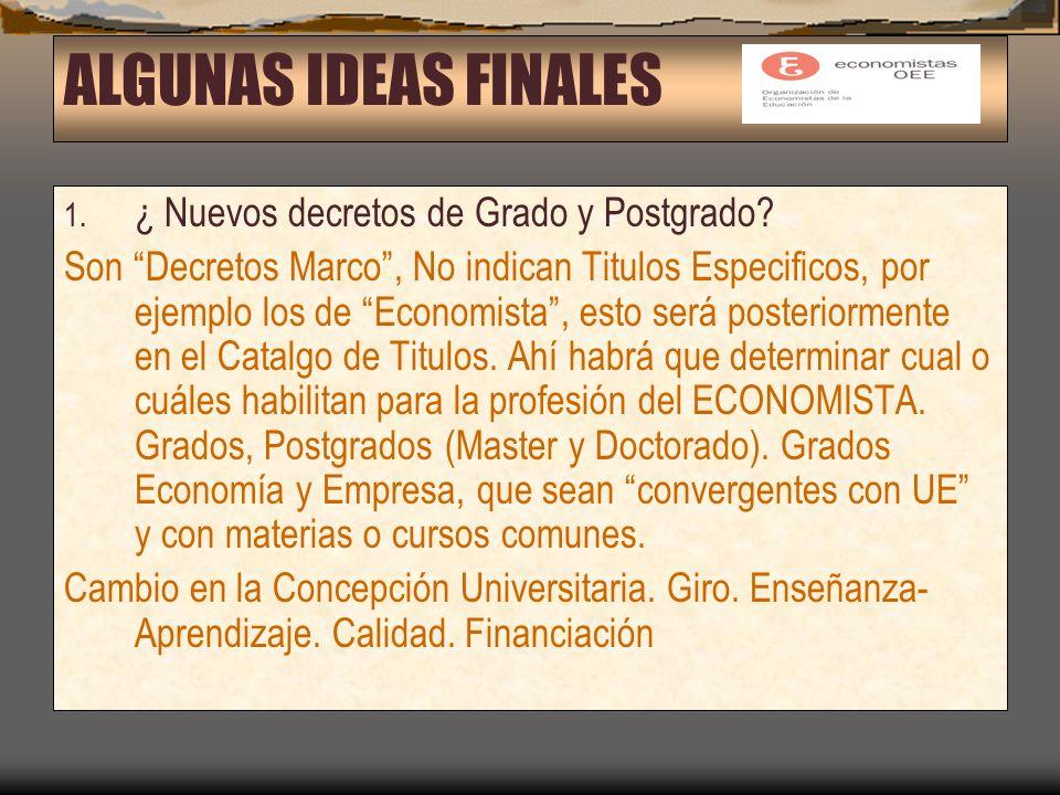 ALGUNAS IDEAS FINALES 1. ¿ Nuevos decretos de Grado y Postgrado.