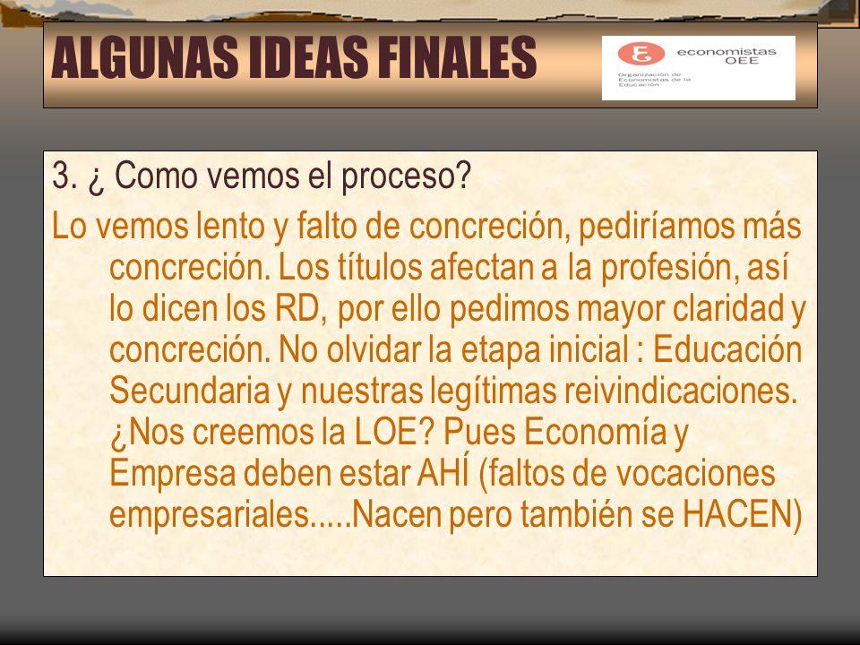 ALGUNAS IDEAS FINALES 3. ¿ Como vemos el proceso.