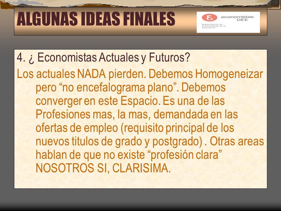 4. ¿ Economistas Actuales y Futuros. Los actuales NADA pierden.