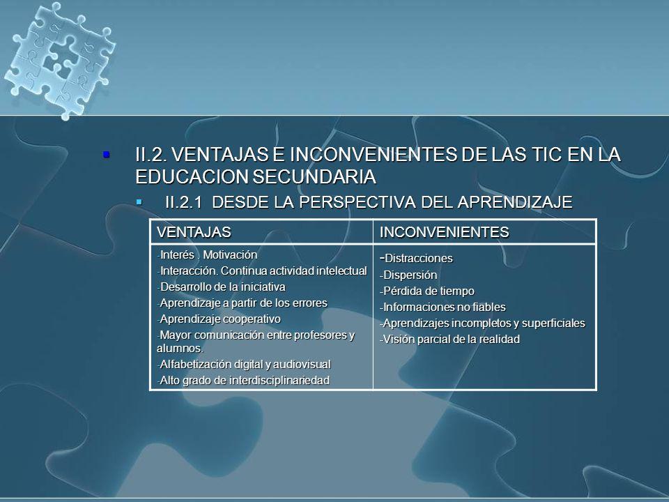 II.2. VENTAJAS E INCONVENIENTES DE LAS TIC EN LA EDUCACION SECUNDARIA II.2.