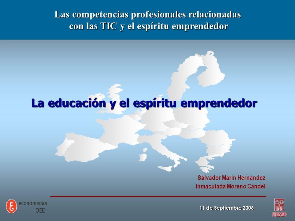 Las competencias profesionales relacionadas con las TIC y el espíritu emprendedor con las TIC y el espíritu emprendedor 11 de Septiembre 2006 La educa