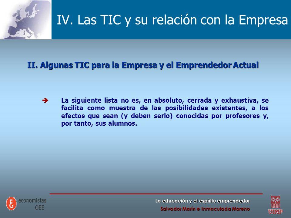 La educación y el espíritu emprendedor Salvador Marín e Inmaculada Moreno IV. Las TIC y su relación con la Empresa II. Algunas TIC para la Empresa y e