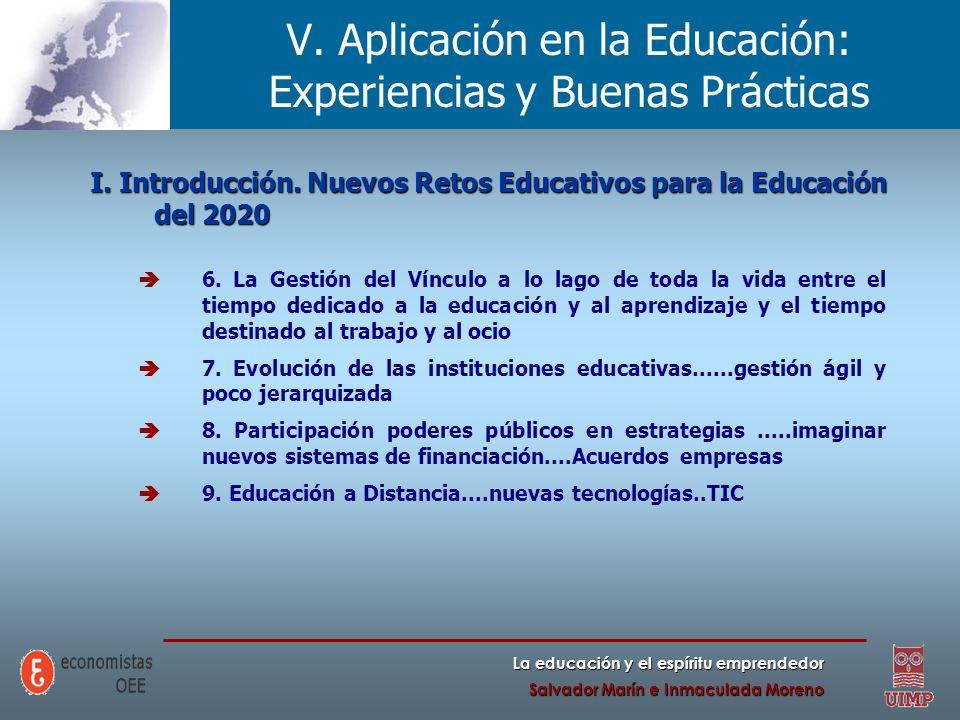 La educación y el espíritu emprendedor Salvador Marín e Inmaculada Moreno V. Aplicación en la Educación: Experiencias y Buenas Prácticas I. Introducci