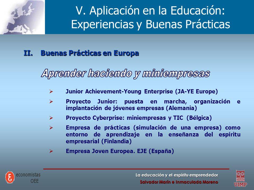 La educación y el espíritu emprendedor Salvador Marín e Inmaculada Moreno V. Aplicación en la Educación: Experiencias y Buenas Prácticas II.Buenas Prá