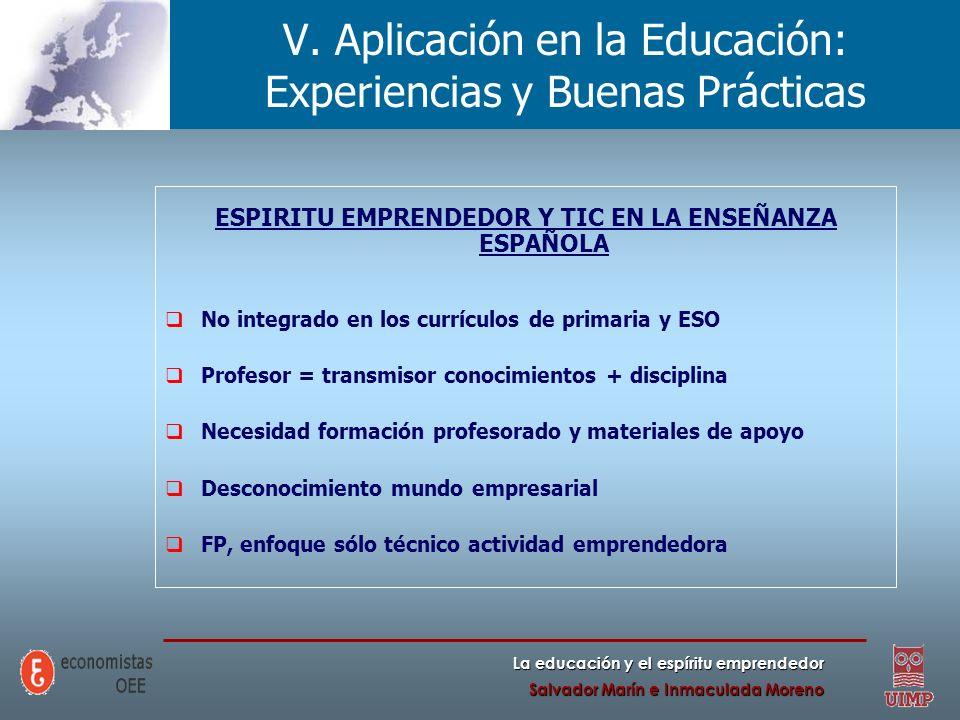 La educación y el espíritu emprendedor Salvador Marín e Inmaculada Moreno ESPIRITU EMPRENDEDOR Y TIC EN LA ENSEÑANZA ESPAÑOLA No integrado en los curr