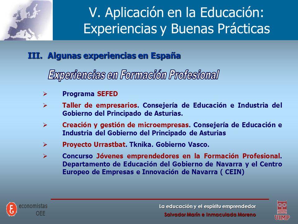 La educación y el espíritu emprendedor Salvador Marín e Inmaculada Moreno V. Aplicación en la Educación: Experiencias y Buenas Prácticas III.Algunas e