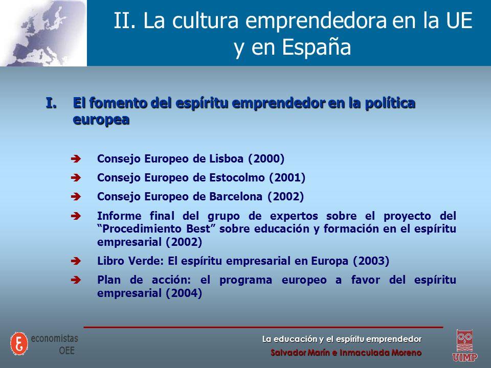 La educación y el espíritu emprendedor Salvador Marín e Inmaculada Moreno II. La cultura emprendedora en la UE y en España I.El fomento del espíritu e
