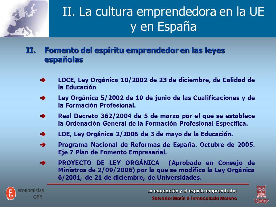 La educación y el espíritu emprendedor Salvador Marín e Inmaculada Moreno II. La cultura emprendedora en la UE y en España II.Fomento del espíritu emp