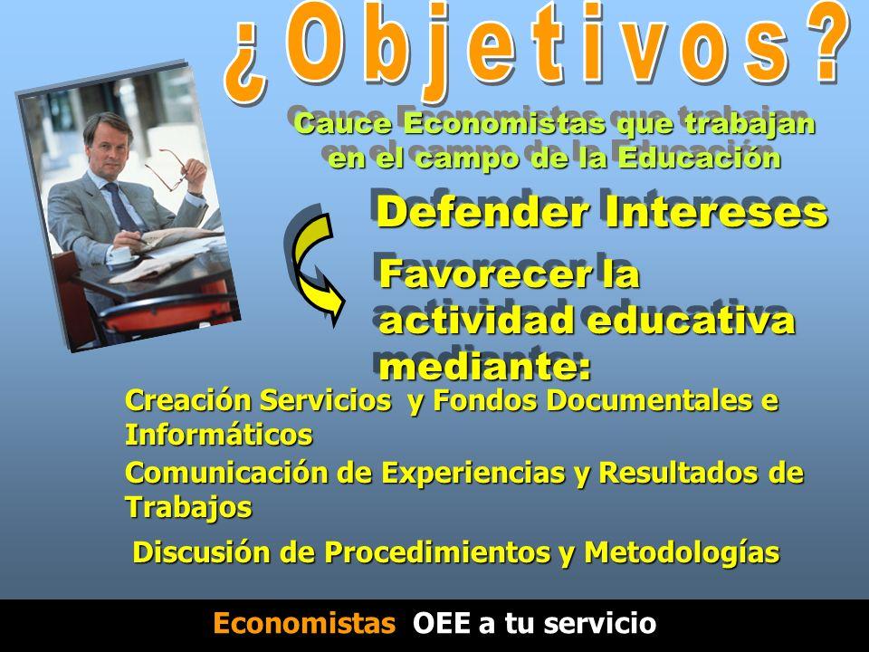 Economistas Españoles que quieren: Compartir información, Experiencias y Opiniones sobre su actividad educativa, investigadora y científica Economistas OEE a tu servicio