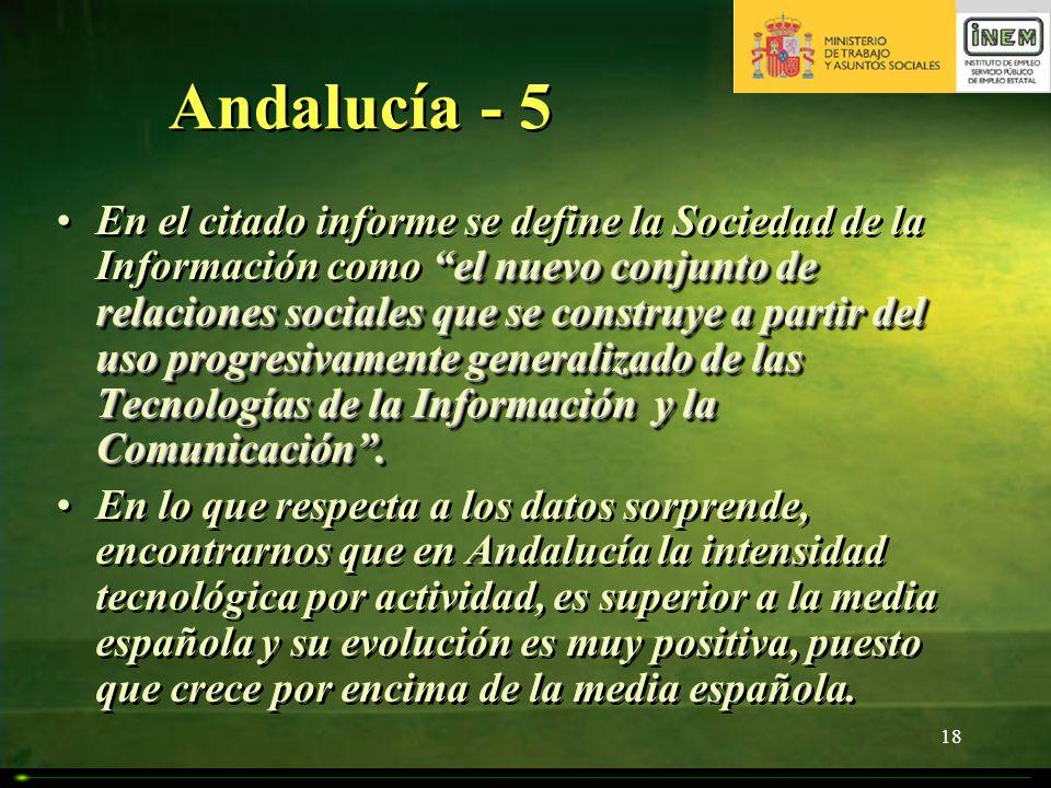 18 Andalucía - 5 el nuevo conjunto de relaciones sociales que se construye a partir del uso progresivamente generalizado de las Tecnologías de la Info