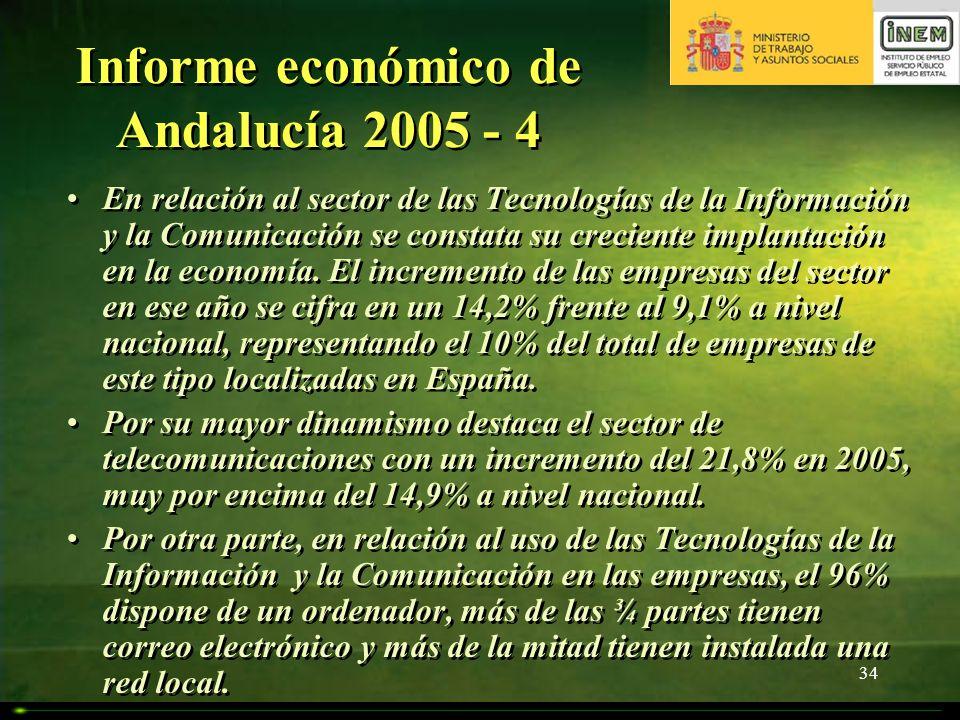 34 Informe económico de Andalucía 2005 - 4 En relación al sector de las Tecnologías de la Información y la Comunicación se constata su creciente impla