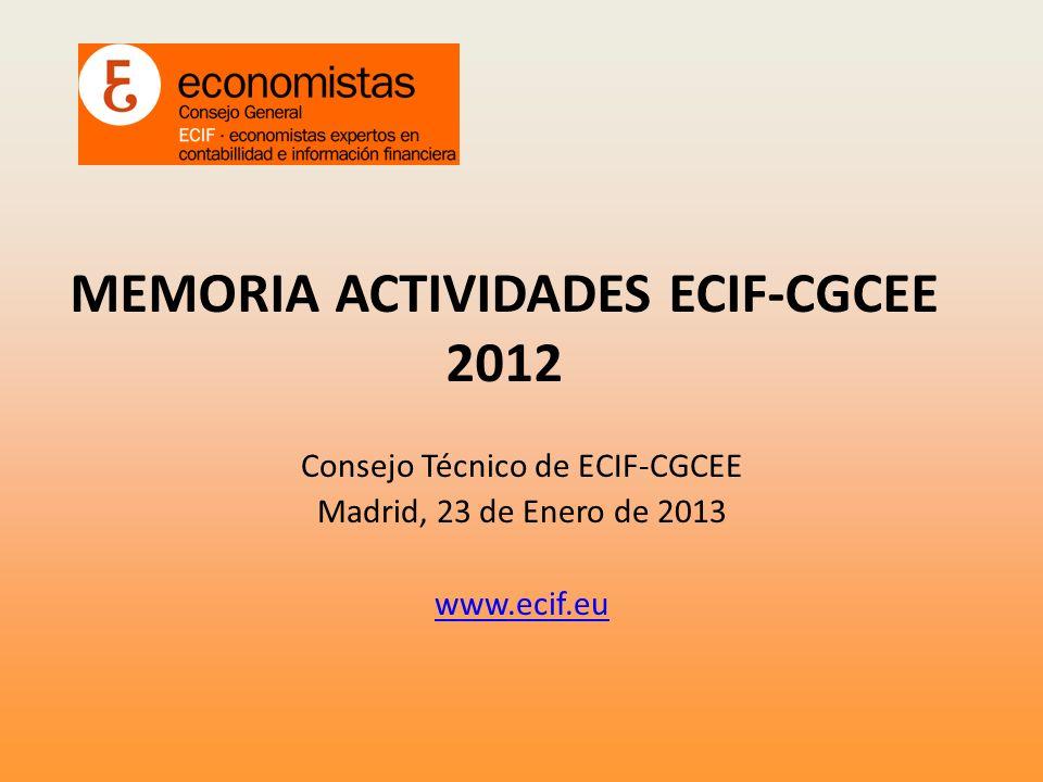 MEMORIA ACTIVIDADES ECIF-CGCEE 2012 Consejo Técnico de ECIF-CGCEE Madrid, 23 de Enero de 2013 www.ecif.eu