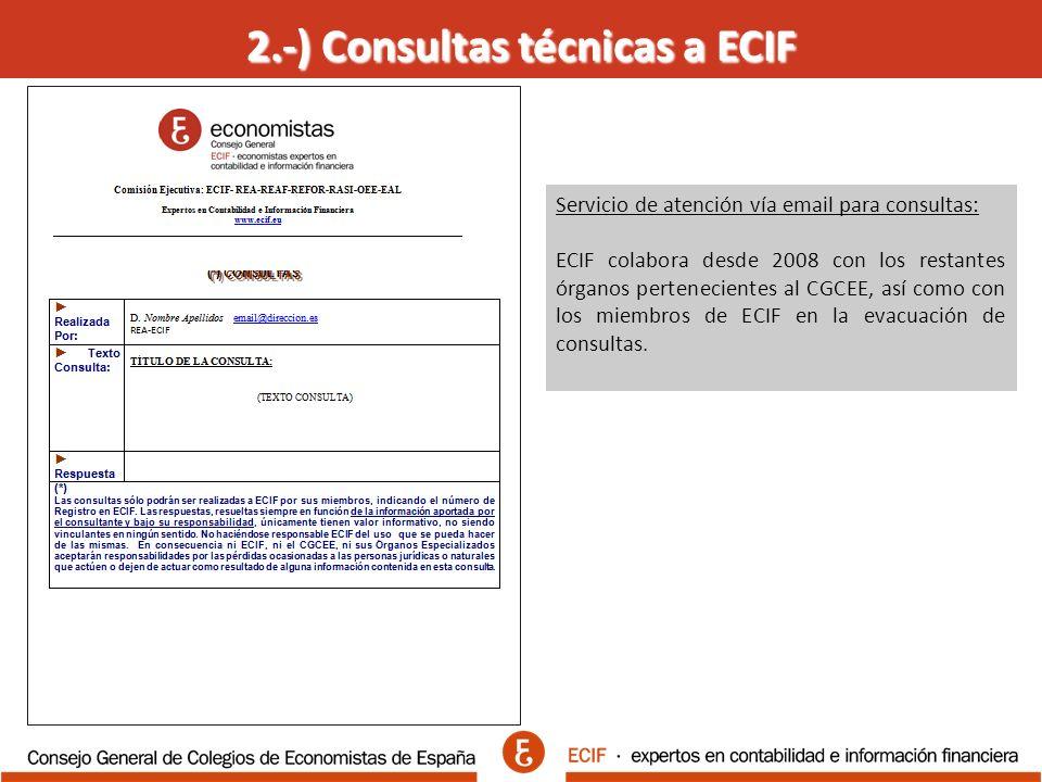 2.-) Consultas técnicas a ECIF Servicio de atención vía email para consultas: ECIF colabora desde 2008 con los restantes órganos pertenecientes al CGCEE, así como con los miembros de ECIF en la evacuación de consultas.