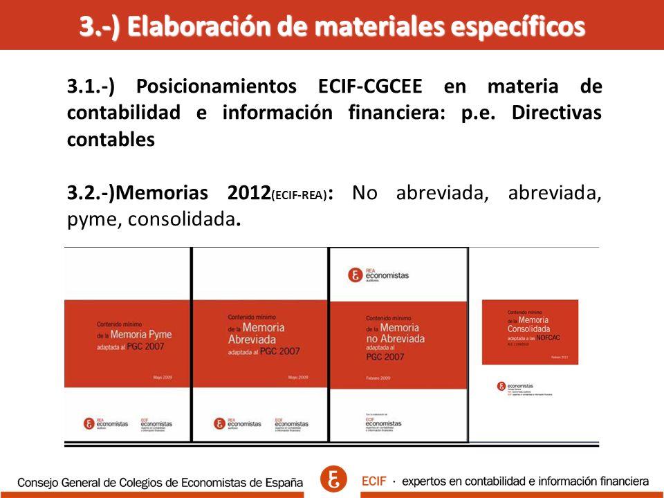 3.-) Elaboración de materiales específicos 3.1.-) Posicionamientos ECIF-CGCEE en materia de contabilidad e información financiera: p.e.