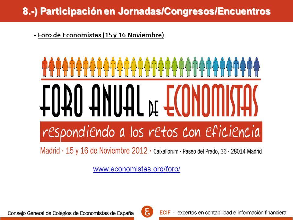 8.-) Participación en Jornadas/Congresos/Encuentros - Foro de Economistas (15 y 16 Noviembre) www.economistas.org/foro/