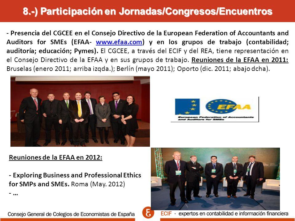 8.-) Participación en Jornadas/Congresos/Encuentros - Presencia del CGCEE en el Consejo Directivo de la European Federation of Accountants and Auditors for SMEs (EFAA- www.efaa.com) y en los grupos de trabajo (contabilidad; auditoría; educación; Pymes).