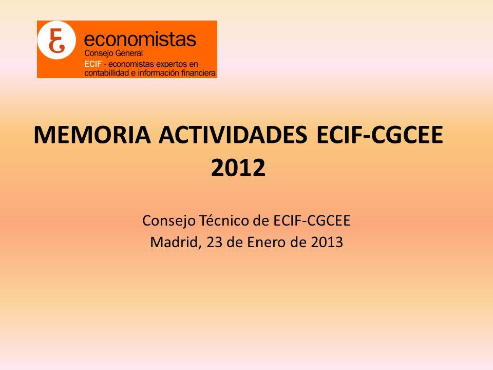 MEMORIA ACTIVIDADES ECIF-CGCEE 2012 Consejo Técnico de ECIF-CGCEE Madrid, 23 de Enero de 2013