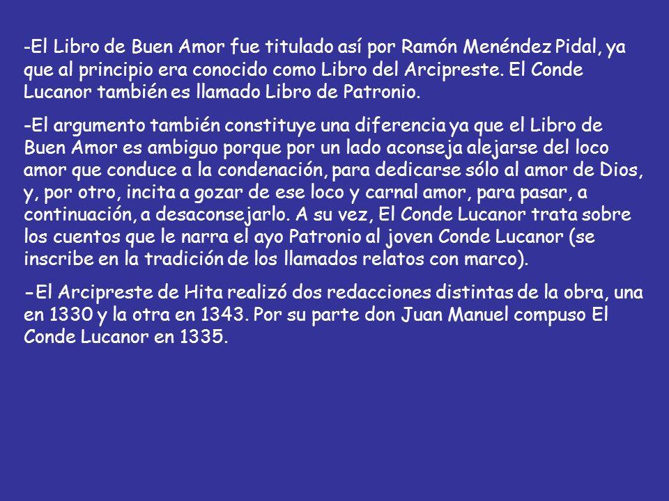 - El Libro de Buen Amor fue titulado así por Ramón Menéndez Pidal, ya que al principio era conocido como Libro del Arcipreste.