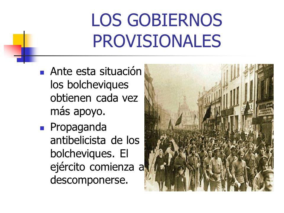 LOS GOBIERNOS PROVISIONALES Los soviets se implantan por todo el país (fábricas, campo, ejército y ciudades).